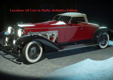 Locations All Cars in Mafia: Definitive Edition