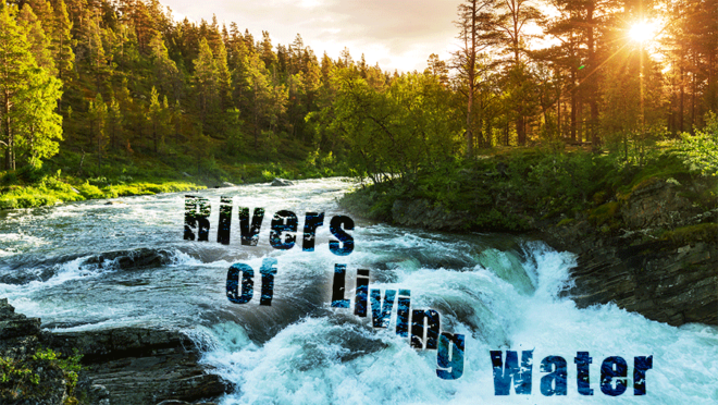 Image result for rivers of living waters