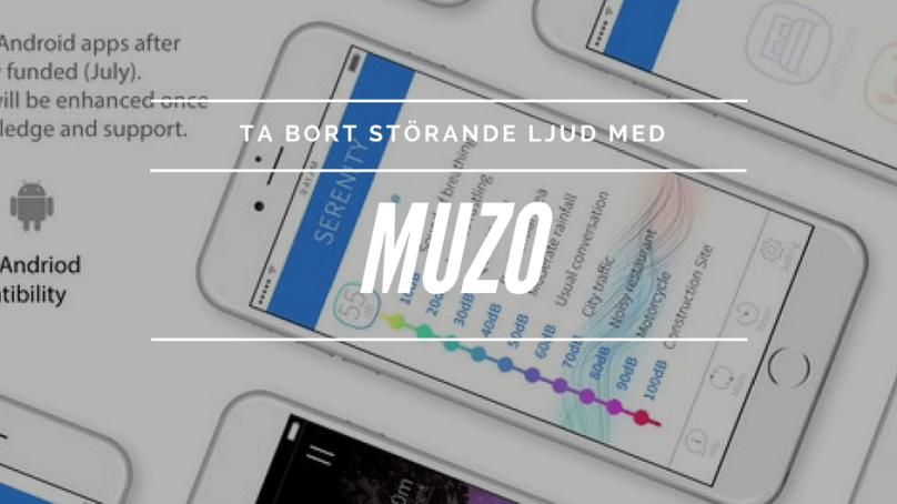 Muzo – din egna noicecancelling…pryl?