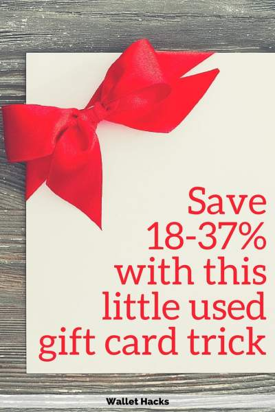 Take advantage of this little known gift card trick to save 18-37% (or more!) on the things you buy anyway!