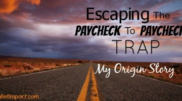 Escaping The Paycheck To Paycheck Trap: My Origin Story
