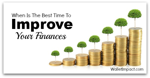 When Is The Best Time To Start Improving Your Finances