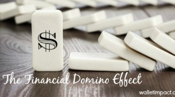 The Financial Domino Effect:  How To Stop It From Happening To You