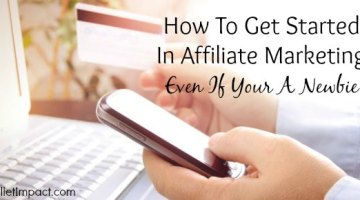 How To Get Started In Affiliate Marketing Even If Your A Newbie