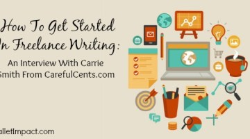 How To Get Started In Freelance Writing – An Interview With Carrie Smith From CarefulCents.com