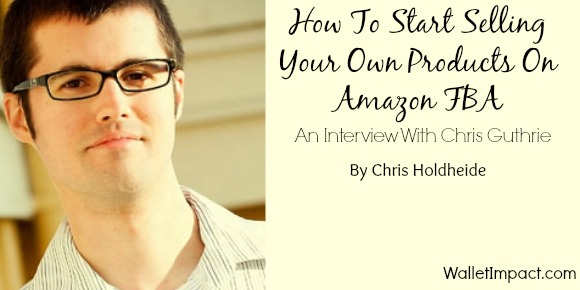 Selling Products On Amazon with Chris Guthrie