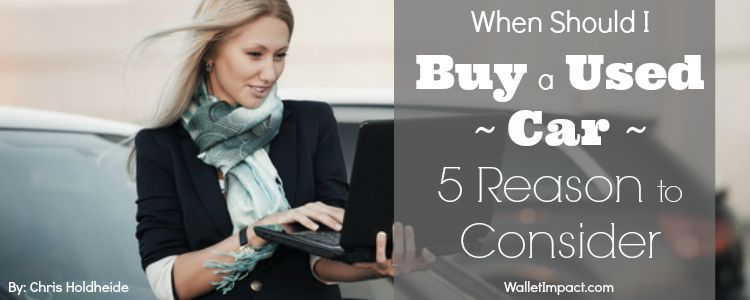 When Should I Buy a Used Car - 5 Reason to Consider