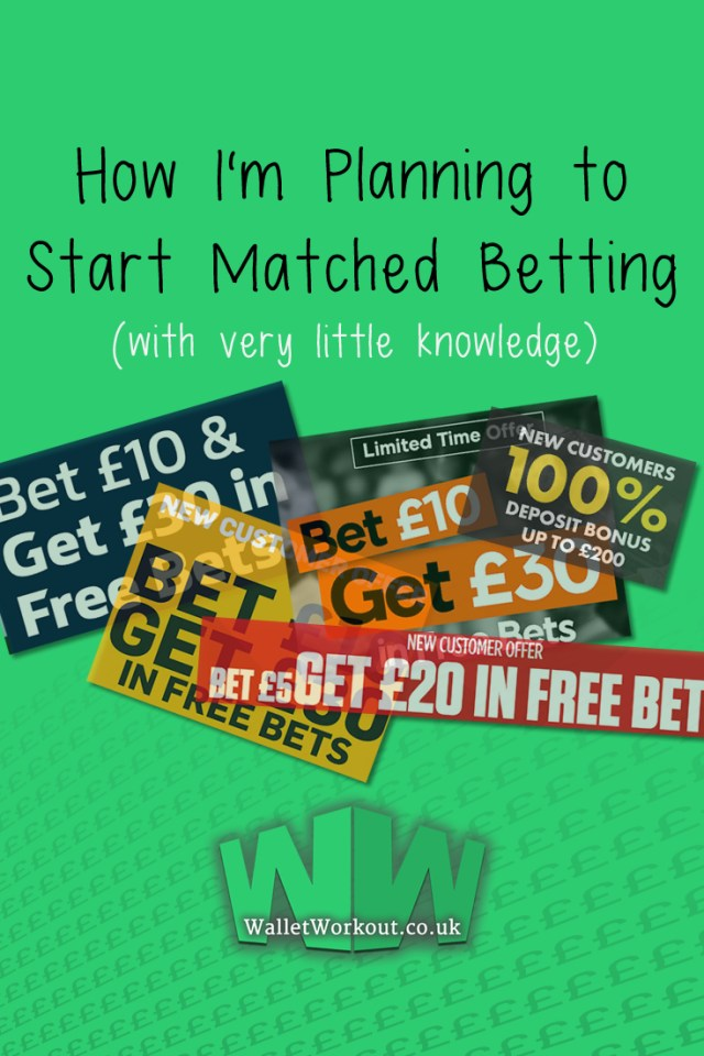How I'm Planning on Starting Matched Betting (With very little Knowledge)