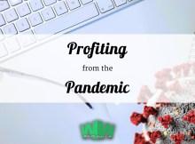 Profiting from the pandemic - coronavirus