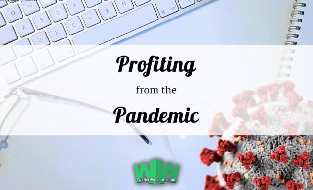 Profiting from the Pandemic - COVID-19 - coronavirus