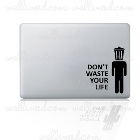 don't waste your life laptop sticker