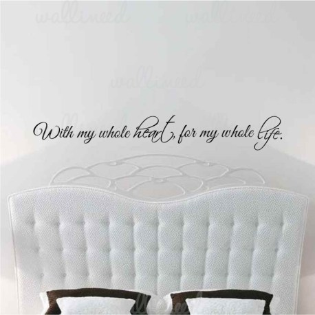 With My Whole Heart For My Whole Life decal wall decal