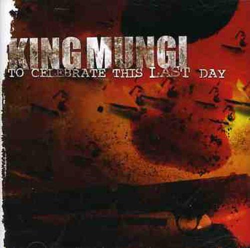 king mungi the celebrate this last day