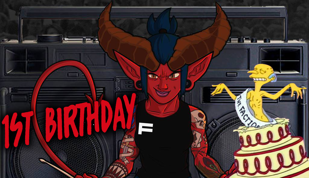 Mark Your Calendars Metal Lovers; It's The Faction's First Birthday!