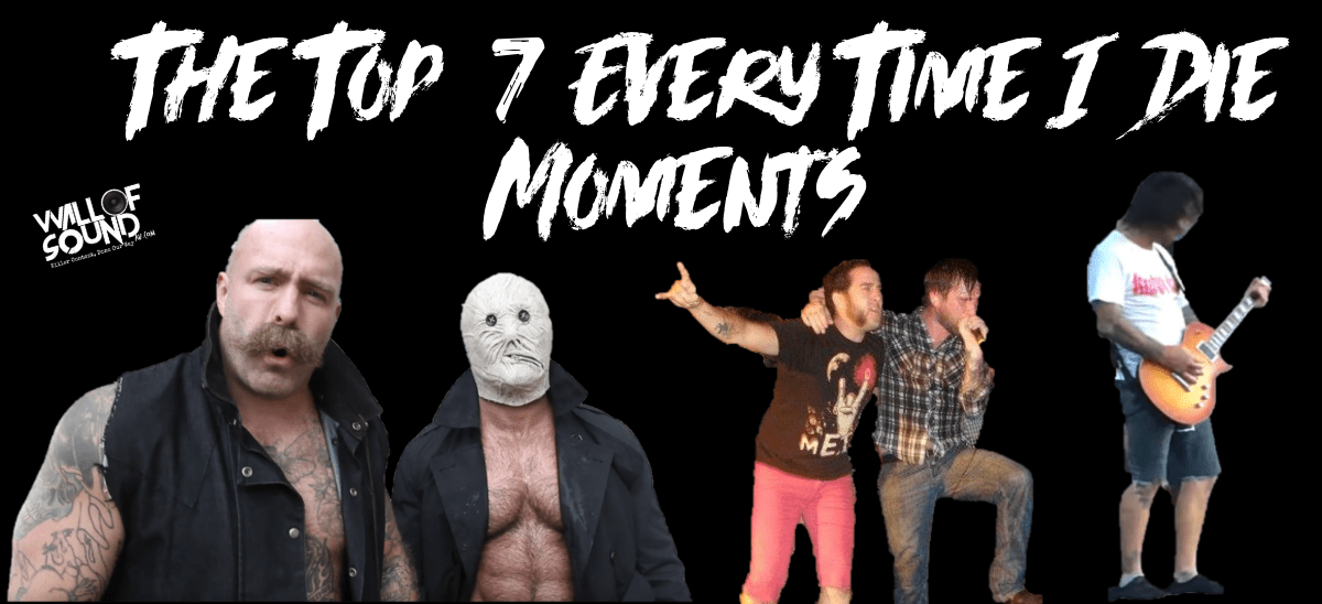 The Top 7 Every Time I Die Moments