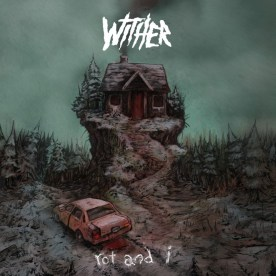 Wither - Rot And I EP