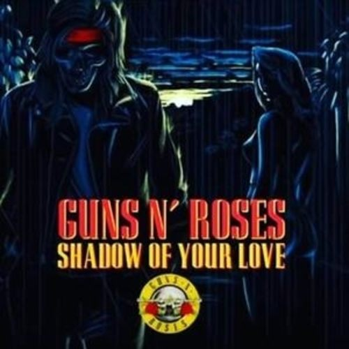 Shadow-Of-Your-Love-Guns-N–Roses-Universal-Music-Group-musicworx