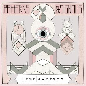 lese majesty - patterns & signals