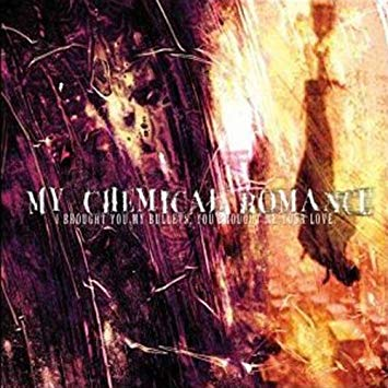my chem – I Brought You My Bullets, You Brought Me Your Love