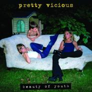 Pretty Vicious – Beauty of Youth