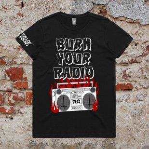 Burn Your Radio - Feminine Fit