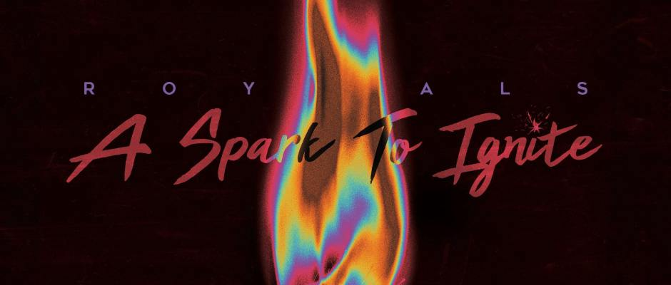 Royals A Spark To Ignite EP Cover