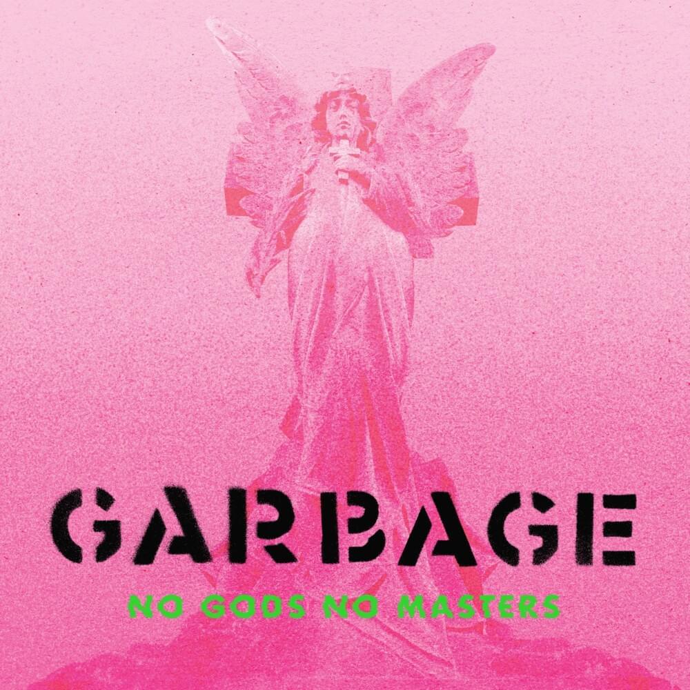 ¿Qué estáis escuchando ahora? - Página 19 Garbage-no-gods-no-masters