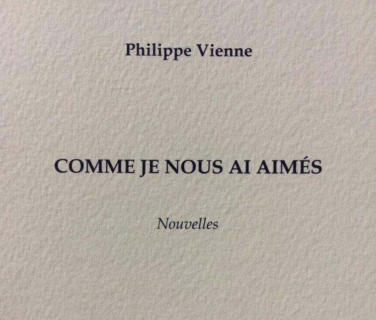 VIENNE : Comme je nous ai aimés (recueil, 2017)