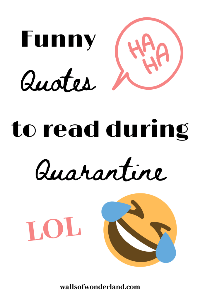 Coronavirus Quarantine Quotes Memes That Will Make You Lol Walls Of Wonderland