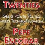 A Preamble to the Raging Twentinties w/ Pepe Escobar – Source – Parallax Views (04/07/2021)