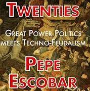 A Preamble to the Raging Twentinties w/ Pepe Escobar – Source – Parallax Views (04/07/2021)