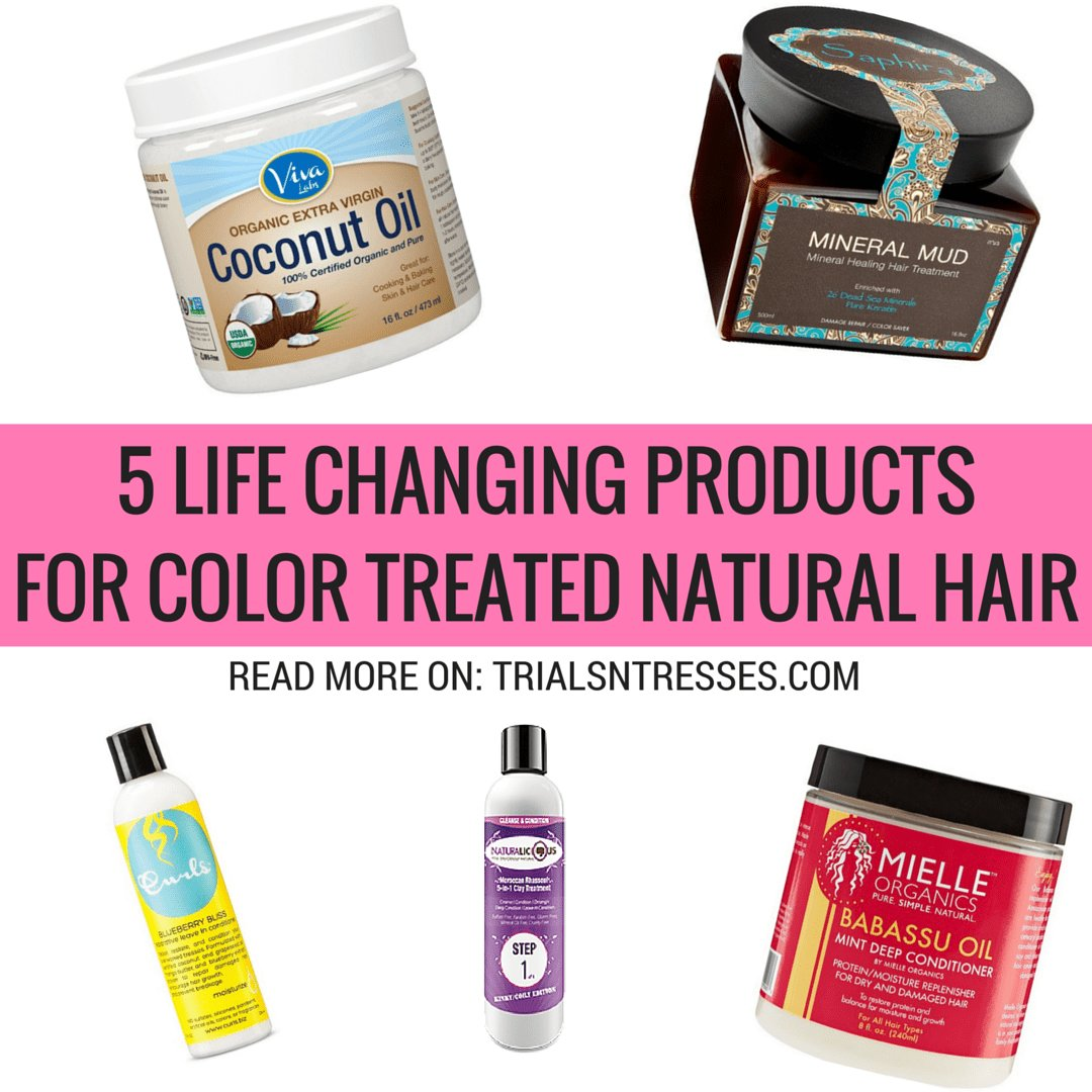 New 5 Life Changing Products For Color Treated Natural Hair Ideas With Pictures