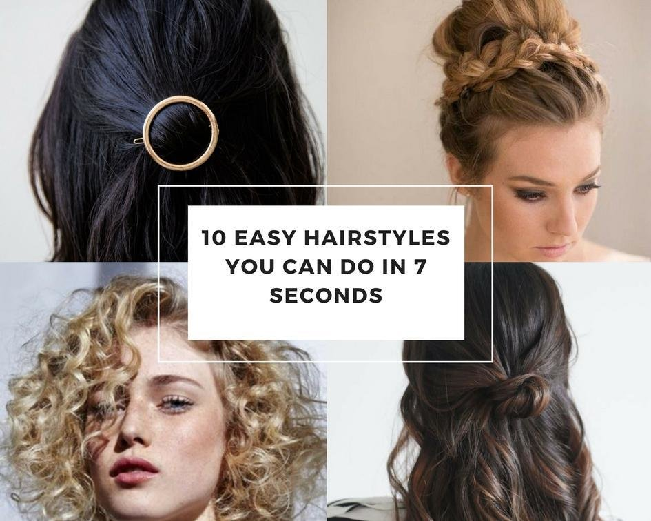 New 10 Easy Hairstyles Can Do In 7 Seconds Ideas With Pictures