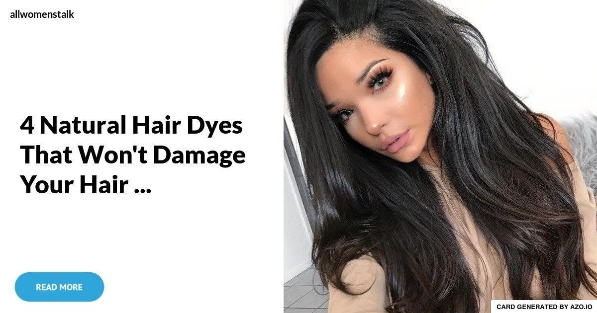 New 4 Natural Hair Dyes That Won T Damage Your Hair … Ideas With Pictures