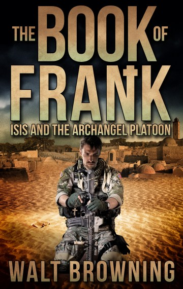 The Book of Frank: ISIS and the Archangel Platoon