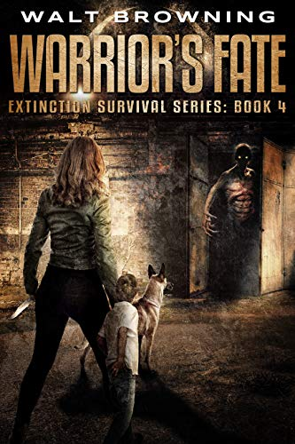 Warrior's Fate: An Extinction Cycle Novel – Book 4 (Series Finale)