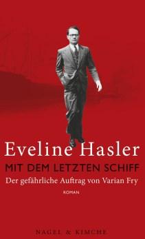 Eveline Hasler: Mit dem letzten Schiff