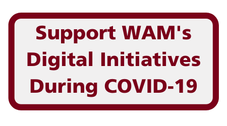 Support WAM's Digital Initiatives During COVID-19