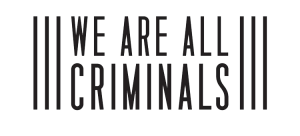 We Are All Criminals logo