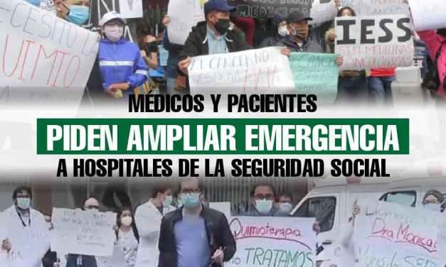 Médicos y pacientes piden ampliar emergencia a hospitales de la Seguridad Social