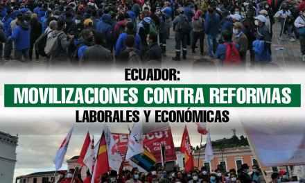 Ecuador: movilizaciones contra reformas laborales y económicas