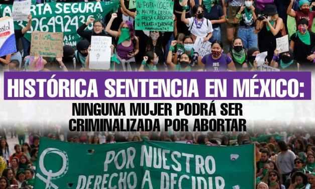 Histórica sentencia en México: Ninguna mujer podrá ser criminalizada por abortar