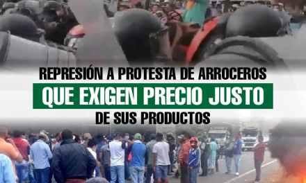 Represión a protesta de arroceros que exigen precio justo de su producto