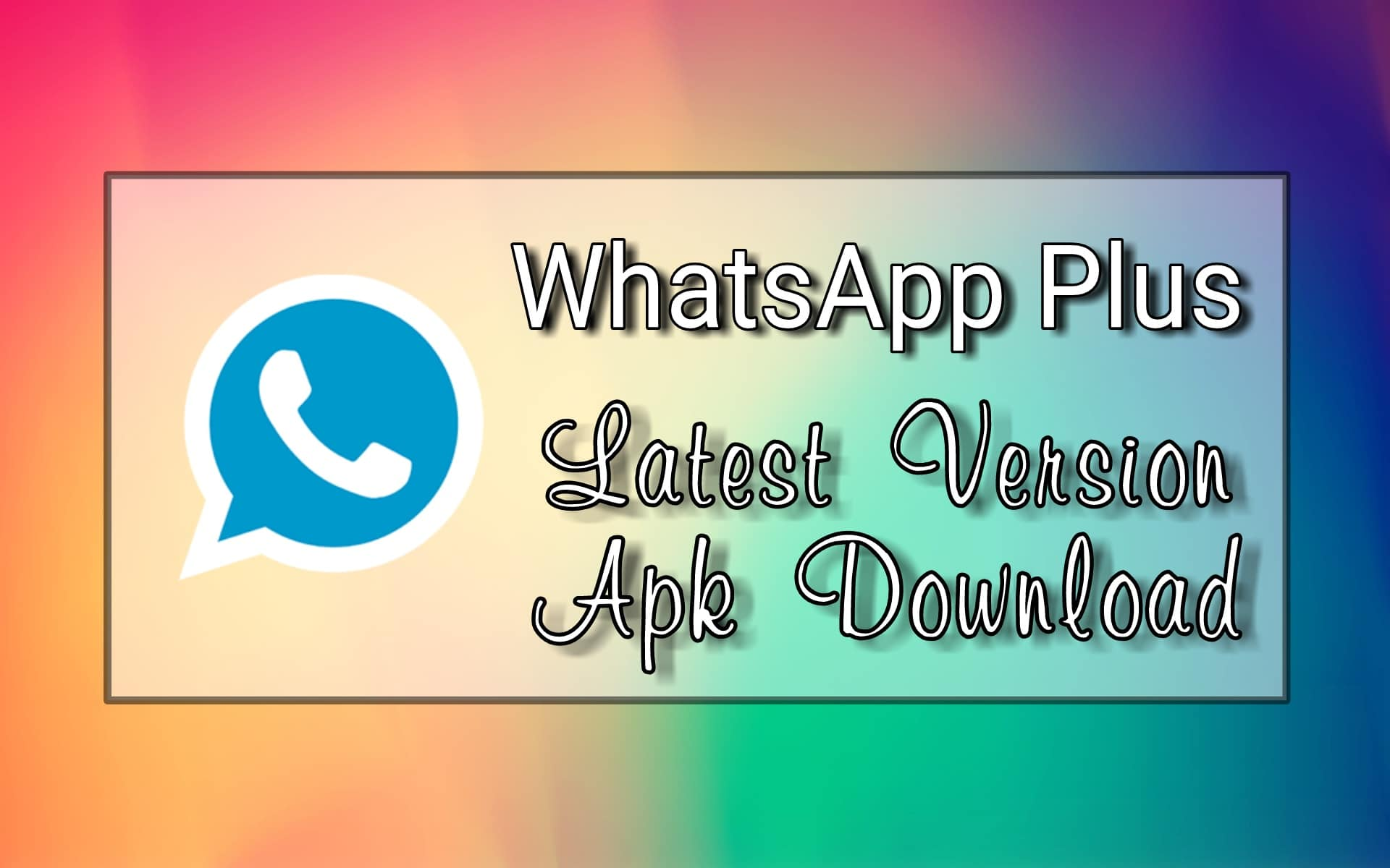 download whatsapp plus app for android • latest mod apks