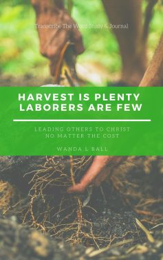 Transcribe the word harvest is plenty laborers are few study & journal