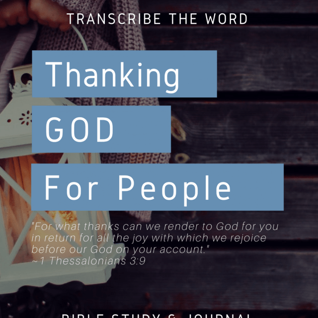 Transcribe The Word: Thanking God For People Bible Study & Journal