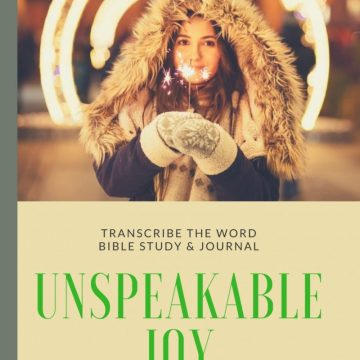 Transcribe The Word: Unspeakable Joy Bible Study & Journal