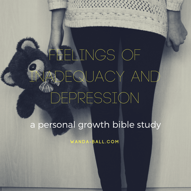 a personal growth bible study feelings of inadequacy and depression