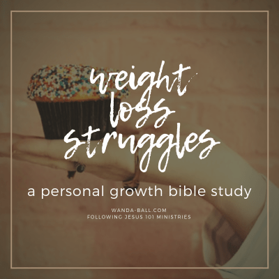 a personal growth bible study: weight loss struggles