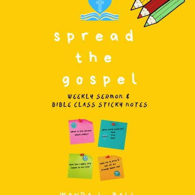 New! Spread The Gospel: Sermon & Bible Class Sticky Notes for Kids 7-12+